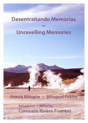 Desentrañando memorias – Unravelling Memories  / Bilingual Poetry Spanish-English