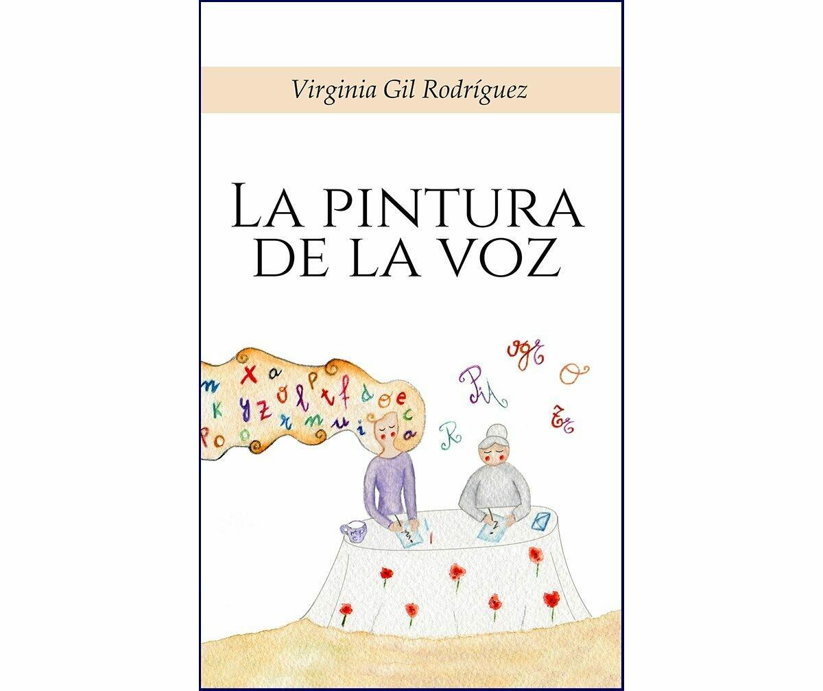  La pintura de la voz by Virginia Gil Rodríguez