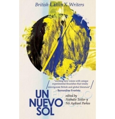 Un Nuevo Sol: British LatinX Writers