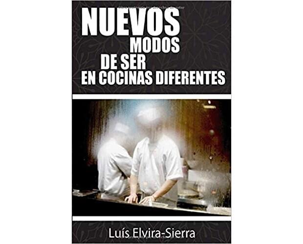 Nuevos modos de ser en cocinas diferentes - Luis Elvira-Sierra