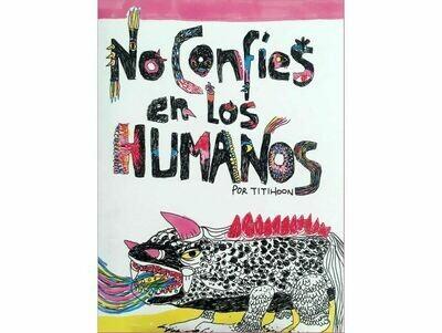 No confíes en los humanos by Titihoon