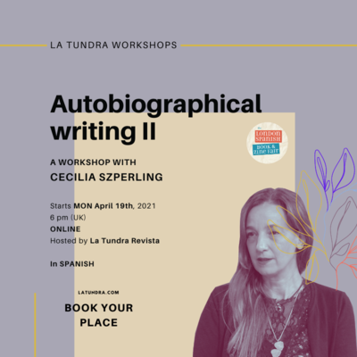 ​Autobiographical Writing II Workshop with Cecilia Szperling