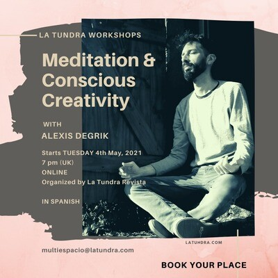 Meditation and Conscious Creativity Online Workshop with Alexis Degrik