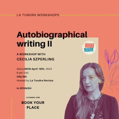 Autobiographical Writing II Workshop with Cecilia Szperling