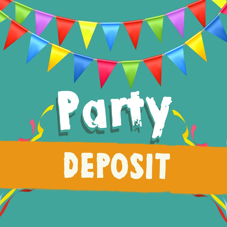 Birthday Party - Deposit
