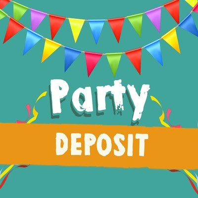 Birthday Party - Deposit