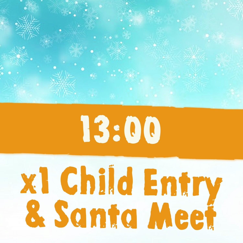 x1 Child Admission + Santa Meet 6th Dec / 13:00