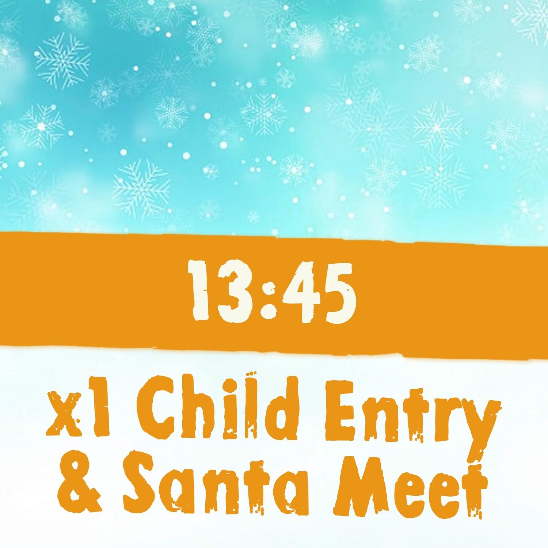 x1 Child Admission + Santa Meet 13th Dec / 13:45