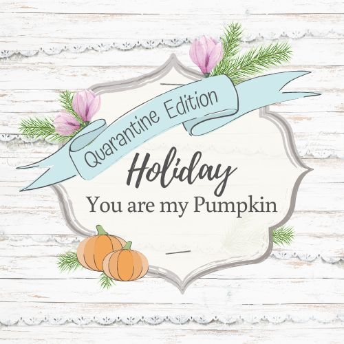 SOLD OUT! HOLIDAY POP UP - You are my Pumpkin