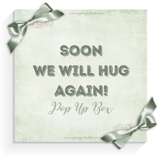 SOLD OUT! POP UP BOX Soon we will hug again!