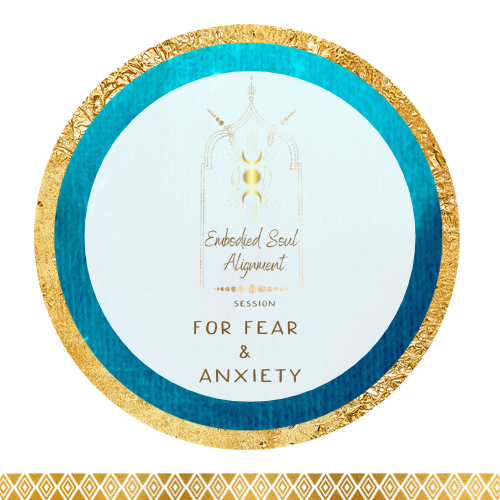 Embodied Soul Alignment Session for Fear and Anxiety