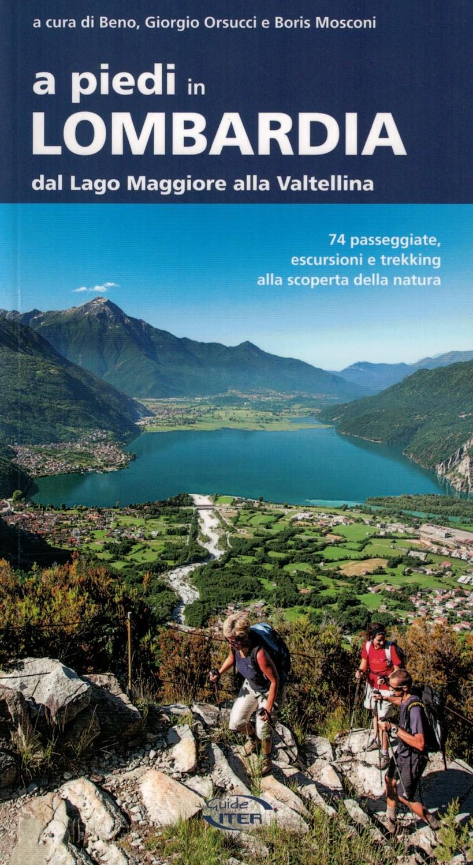 """Beno, Giorgio Orsucci e Boris Mosconi (a cura di), """"A piedi in Lombardia, dal Lago Maggiore alla Valtellina"""", Iter Edizioni, Roma 2018."""
