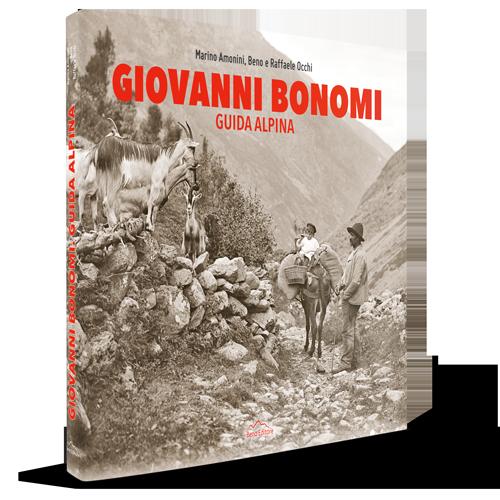 Marino Amonini, Beno e Raffaele Occhi, GIOVANNI BONOMI. GUIDA ALPINA, Beno Editore, Sondrio 2020