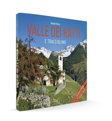Oreste Forno, Valle dei Ratti e Tracciolino, Beno Editore, Sondrio 2017