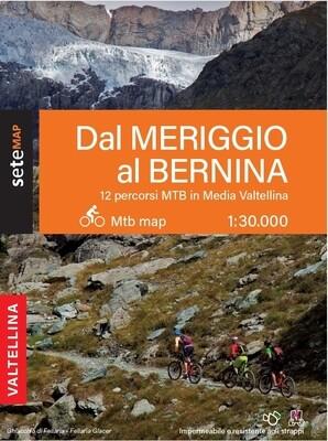 "Mappa ""Dal Meriggio al Bernina"" - 12 percorsi MTB in Media Valtellina"
