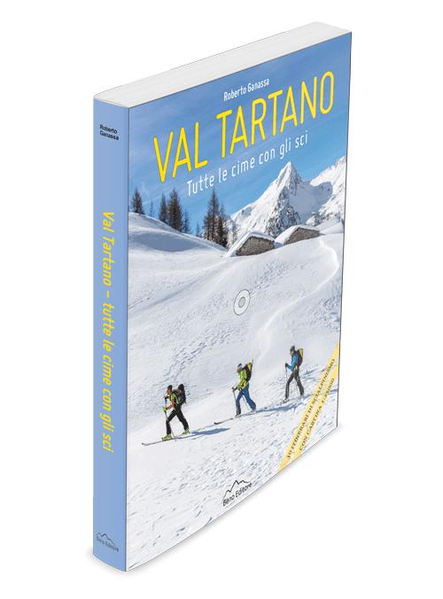 """Roberto Ganassa, """"Val Tartano. Tutte le cime con gli sci"""", Beno Editore, Sondrio 2017"""