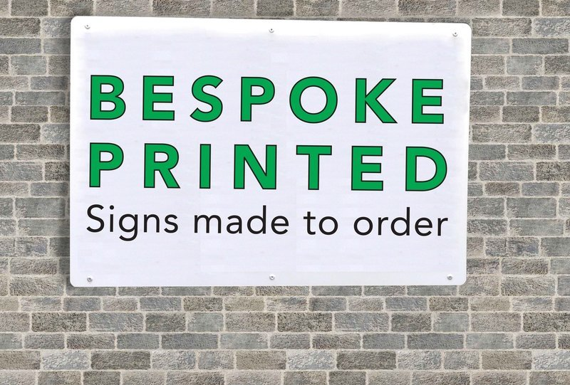 400 x 300mm Bespoke Printed sign