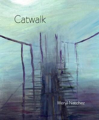 Catwalk  -  by Meryl Natchez