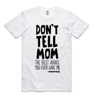 DON'T TELL MOM - White Tee