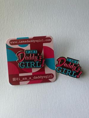 Pin Me - I Am A Daddy's Girl!™ Enamel Pin