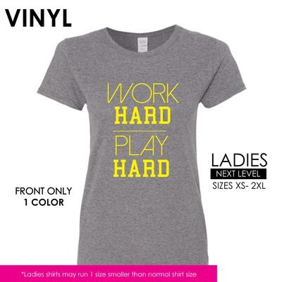 Work Hard Play Hard _ Ladies or Mens/Unisex
