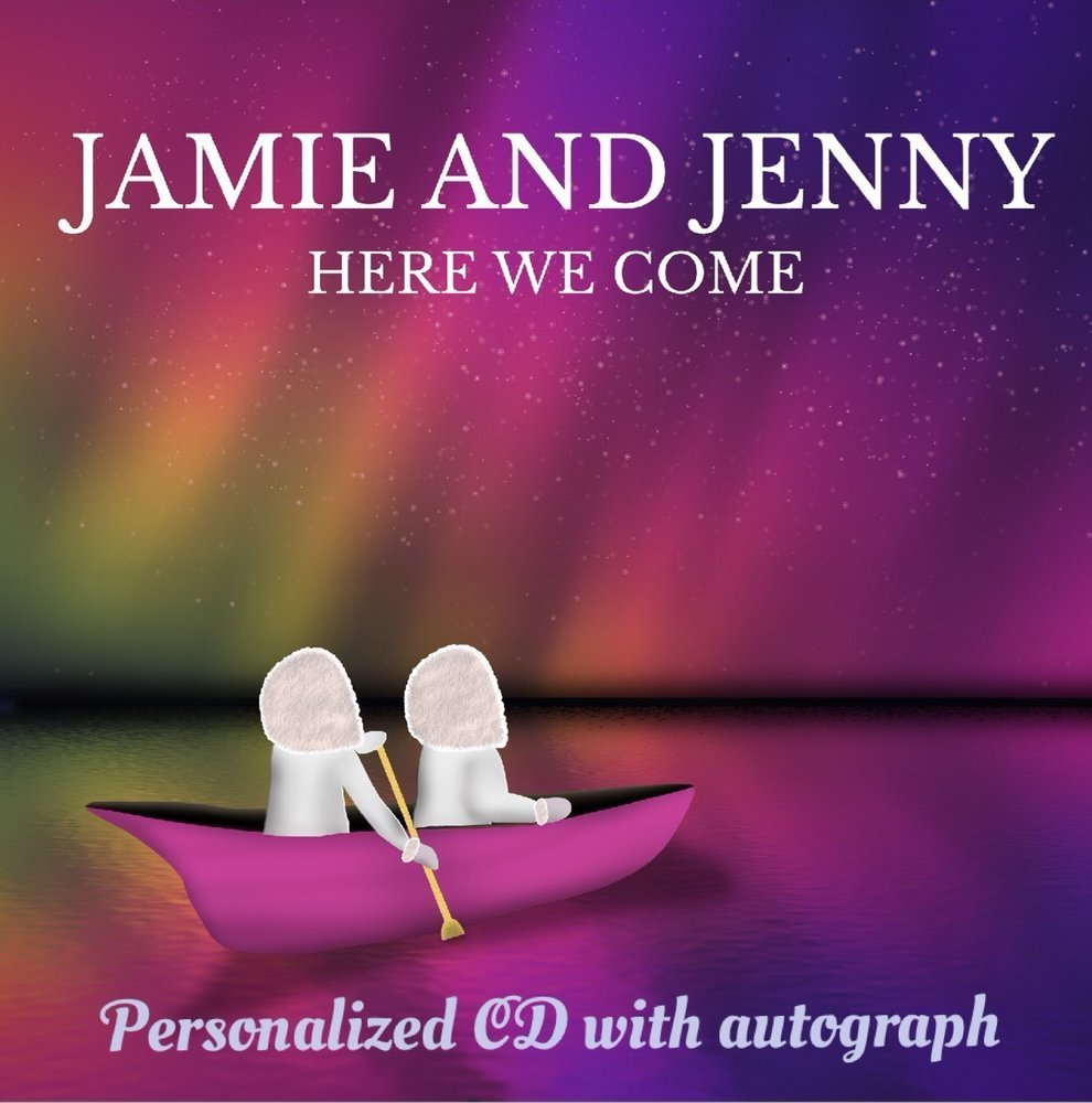 "Jamie and Jenny ""Here We Come"" Autographed CD"