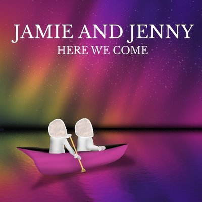 """Jamie and Jenny """"Here We Come"""" CD"""