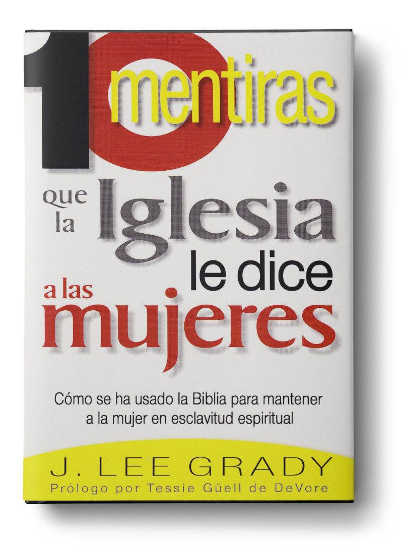 Diez Mentira Que La Iglesia le dice a las mujeres (Spanish Edition)