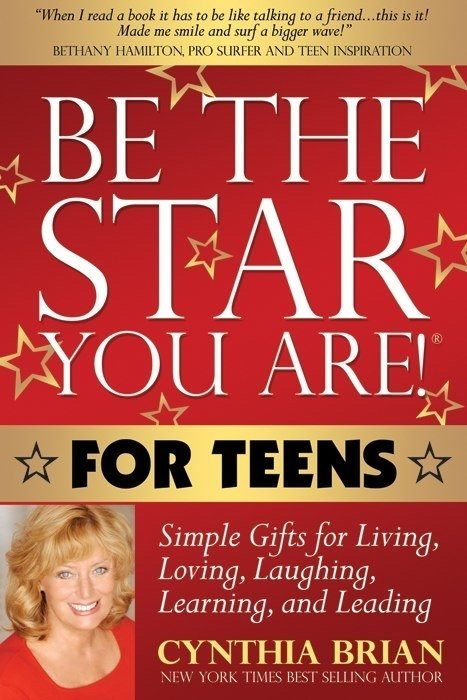 Be the Star You Are!® for TEENS Simple Gifts for Living, Loving, Laughing, Learning, and Leading FIRST EDITION