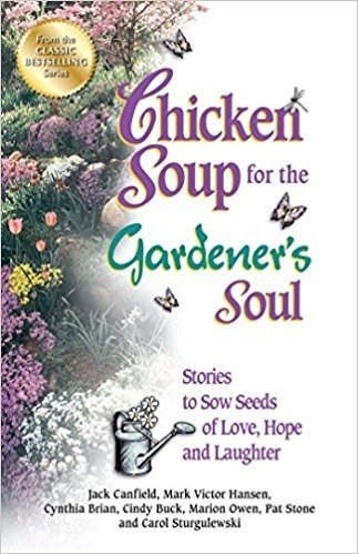 Chicken Soup for the Gardener's Soul