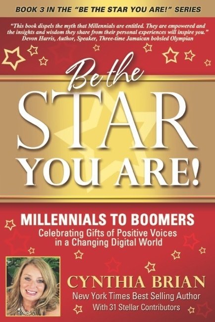 Be the Star You Are! Millennials to Boomers Celebrating Positive Voices in a Changing Digital World,