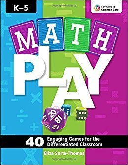 Math Play: 40 Engaging Games for Differentiated Class