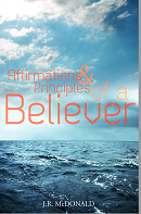 Affirmations & Principles of a Believer - Official Signed copies by J.R. McDonald (2012)
