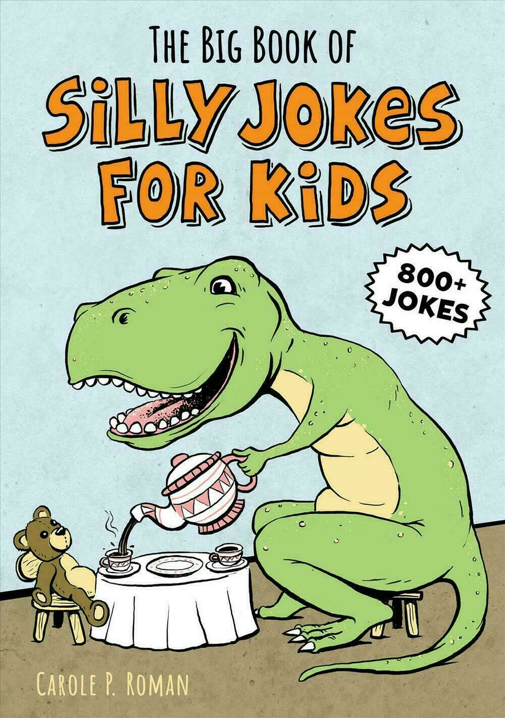 The Big Book of Silly Jokes for Kids: 800+ Jokes! by Carole Roman (English) Papeperback