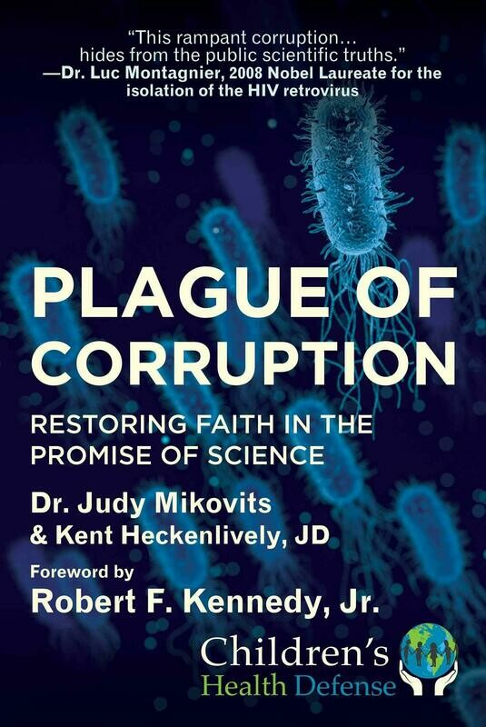 Plague of Corruption: Restoring Faith in the Promise of Science (Children's Health Defense) Hardcover – April 14, 2020 *+ FREE eBook***