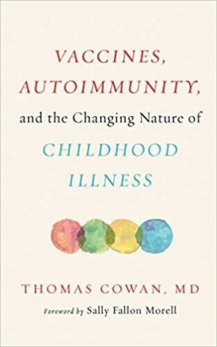 Vaccines, Autoimmunity, and the Changing Nature of Childhood Illness Hardcover – August 14, 2018