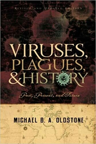 Viruses, Plagues, and History: Past, Present and Future Revised Edition