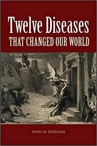 Twelve Diseases that Changed Our World: Diseases that Changed Our World and the Lessons They Teach (ASM Books) 1st Edition