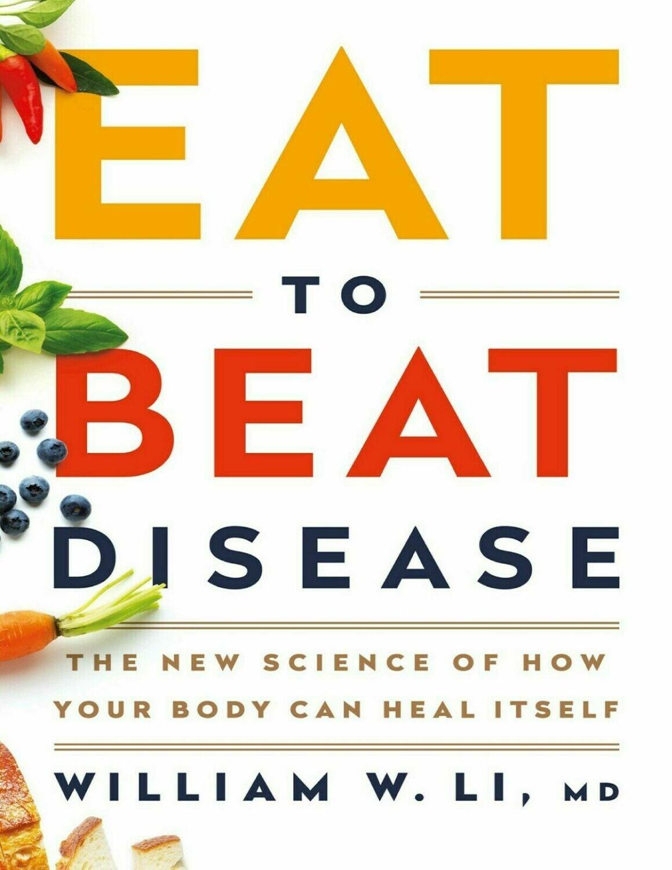 Eat to Beat Disease - Li, William W_.2019 (E-B0OK) PDF