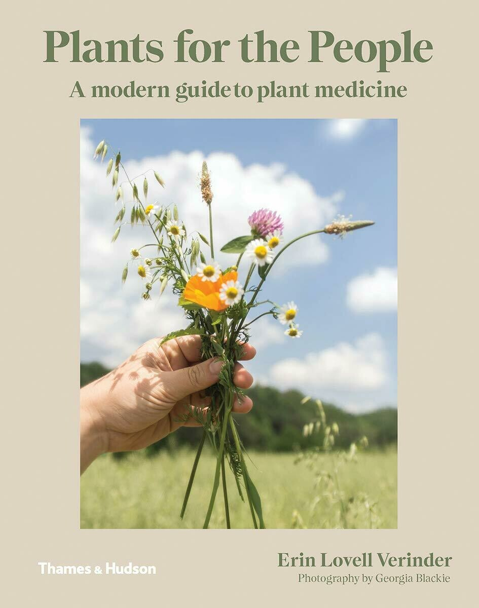 Plants for the People: A Modern Guide to Plant Medicine Hardcover – May 5, 2020