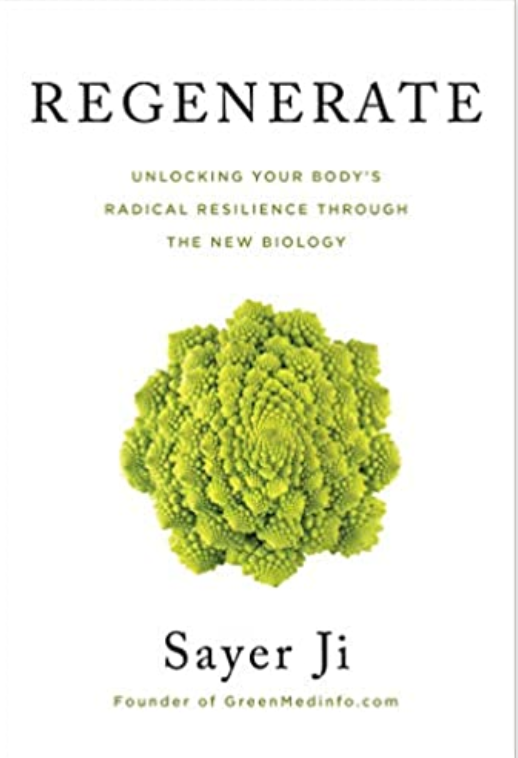 Regenerate: Unlocking Your Body's Radical Resilience through the New Biology 1st Edition by Sayer Ji  (Author)