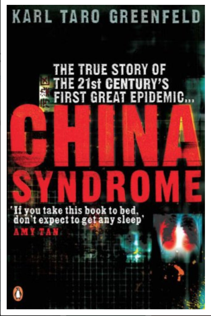 China Syndrome: The True Story of the 21st Century's First Great Epidemid