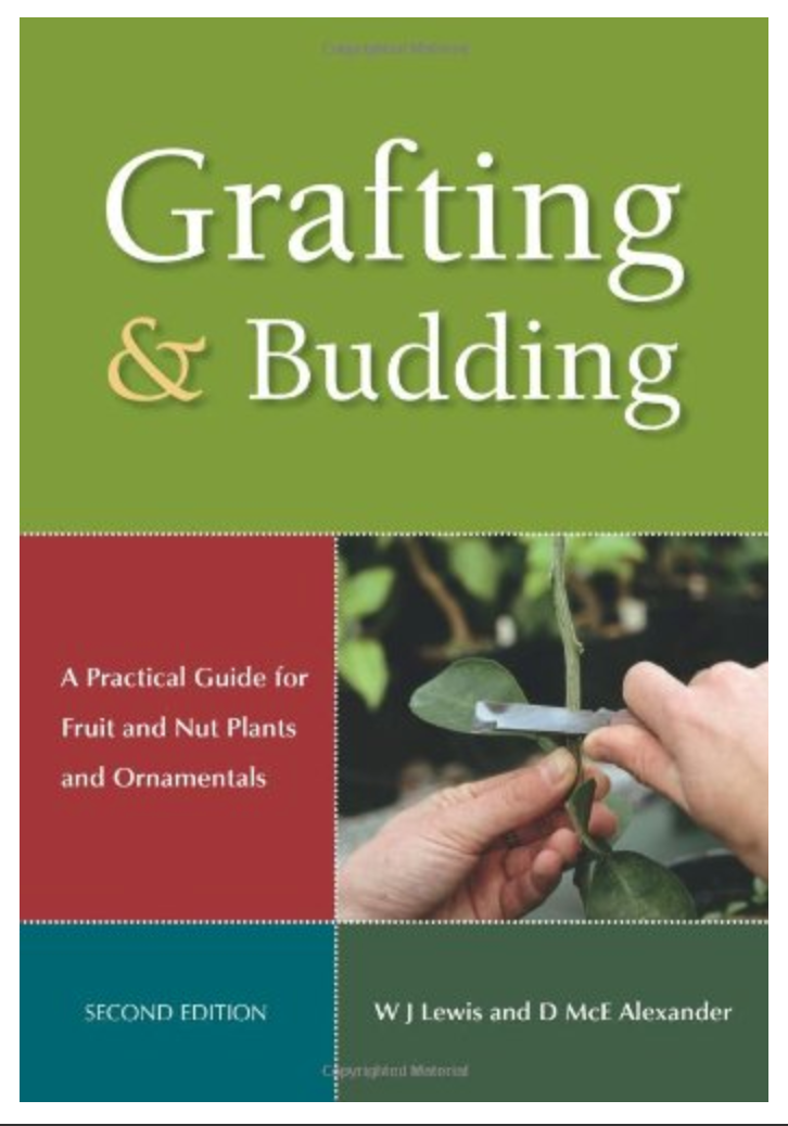 Grafting and Budding: A Practical Guide for Fruit and Nut Plants and Ornamentals (Landlinks Press) Donald McEwan Alexander, William J. Lewis (Ebook PDF)