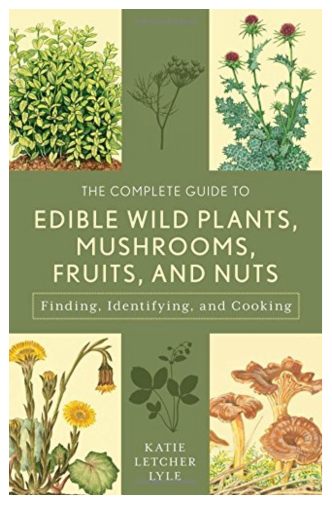 The Complete Guide to Edible Wild Plants, Mushrooms, Fruits, and Nuts: Finding, Identifying, and Cooking By Lyle, Katie Letcher ( EBOOK ) PDF