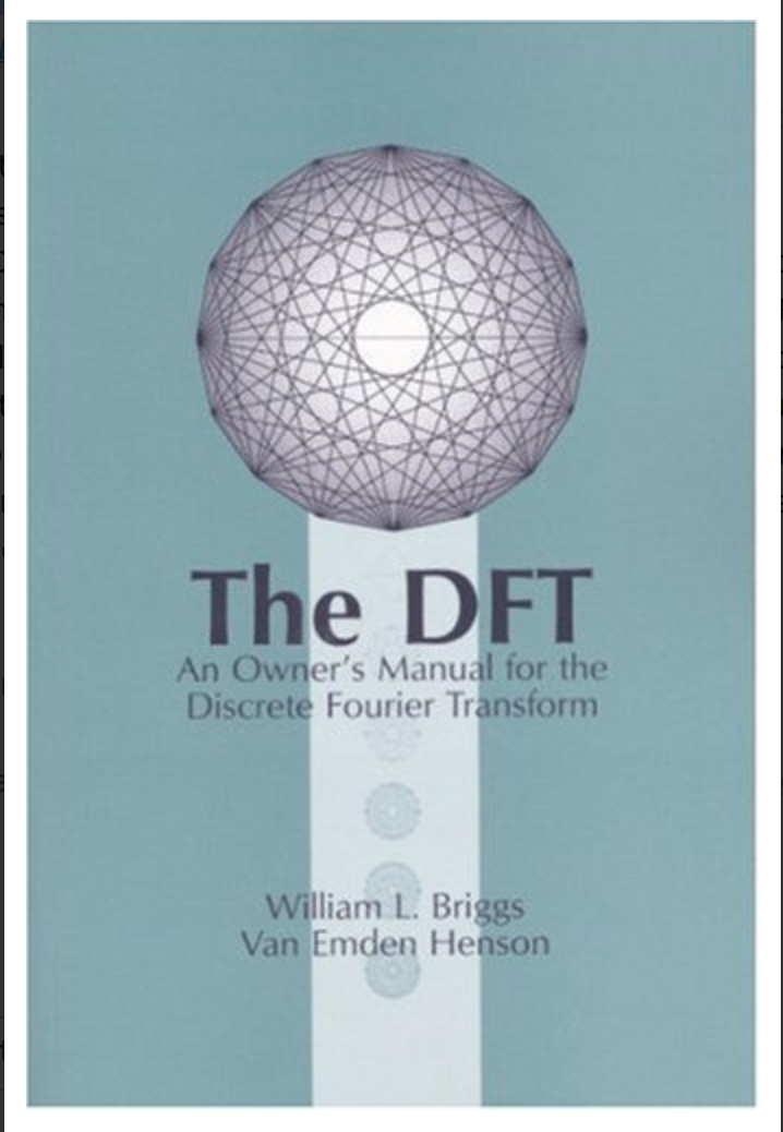 The DFT: an owner's manual for the discrete Fourier transform By William L. Briggs, Van Emden Henson ( Ebook ) PDF