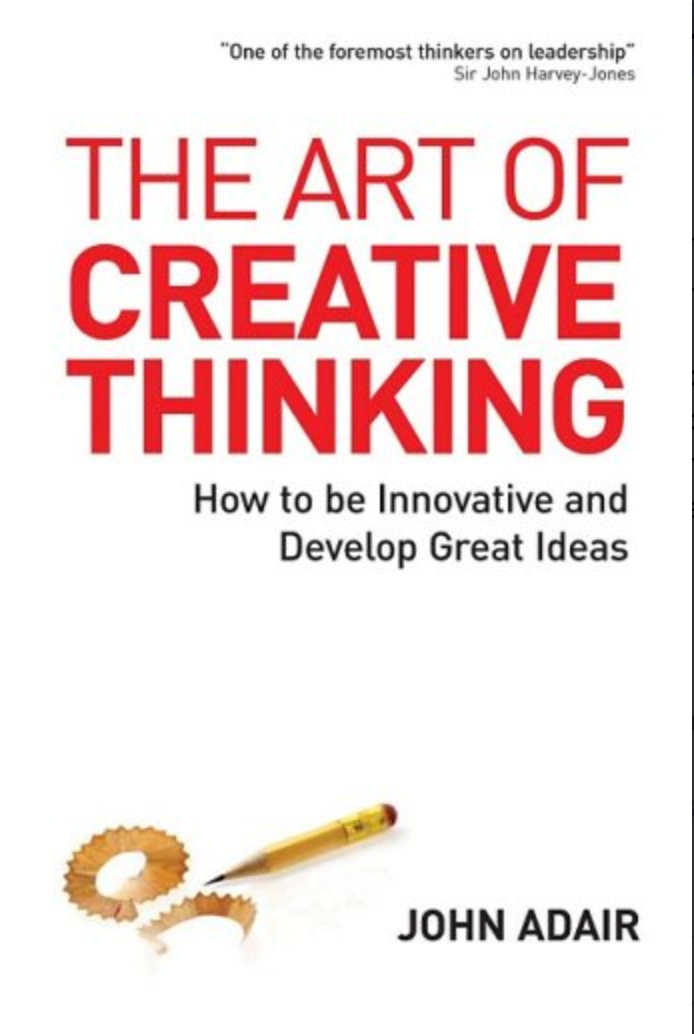 The Art of Creative Thinking: How to Be Innovative and Develop Great Ideas BY John Adair ( Ebook ) pdf