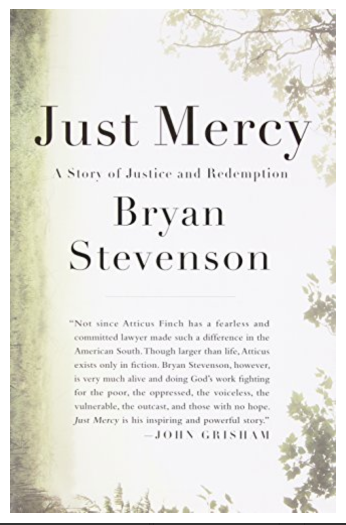 Just Mercy: A Story of Justice and Redemption Bryan Stevenson