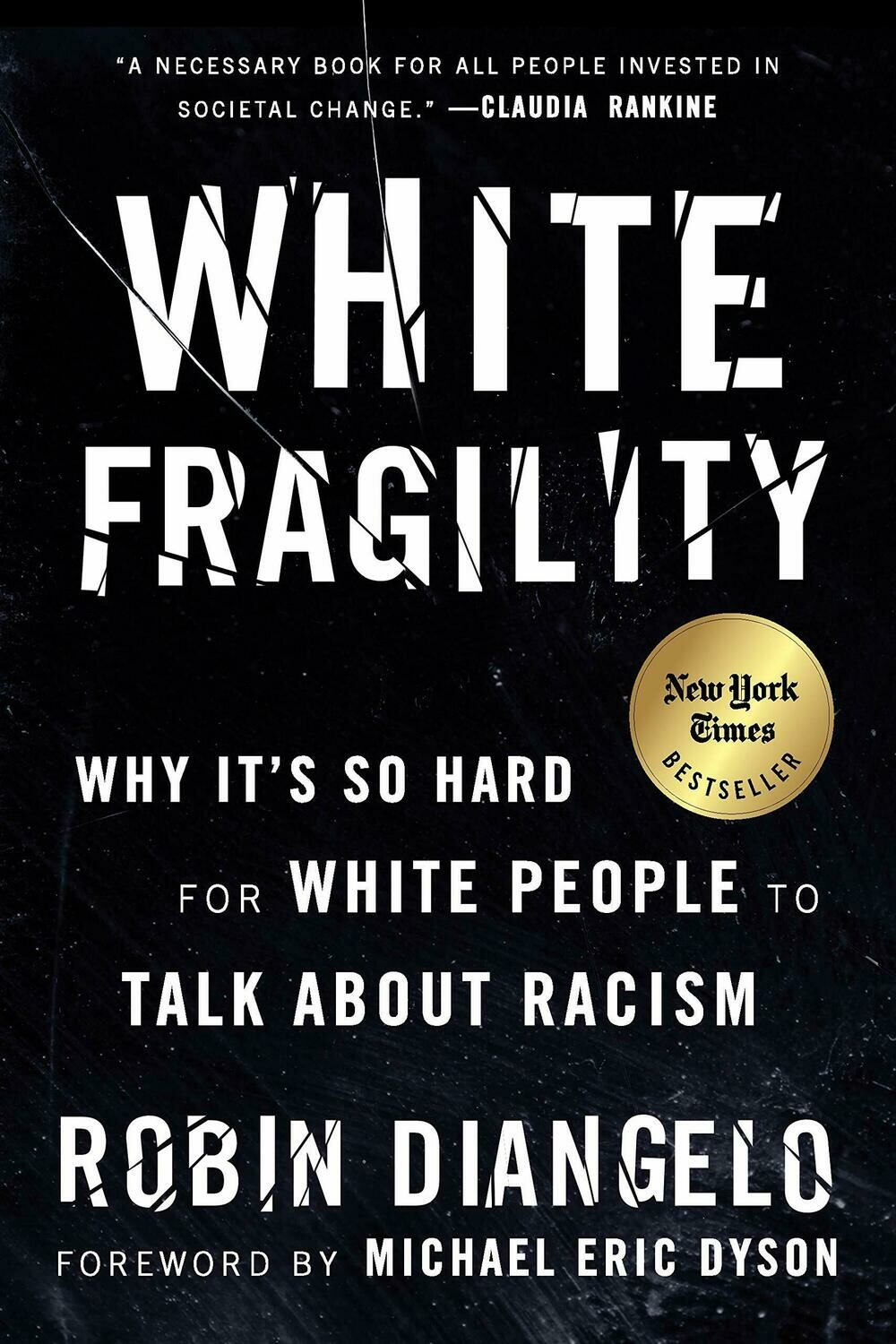 White Fragility: Why It's So Hard for White..By Robin DiAngelo, Michael Eric Dyson