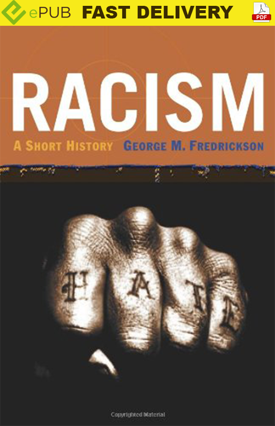Racism: A Short History By George M. Fredrickson 2002 (DIGITAL) This is PDF, [NOT A PHYSICAL Or PAPER B00K ]