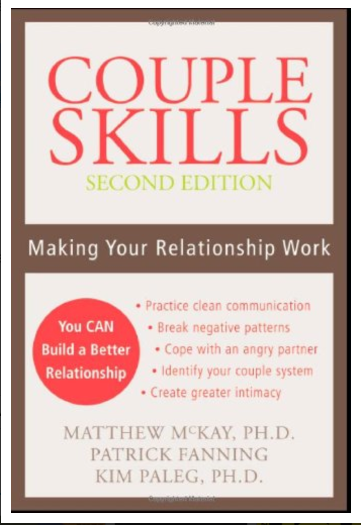 Couple Skills: Making Your Relationship Work Matthew McKay, Patrick Fanning, Kim Paleg